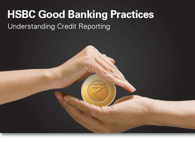 HSBC Good Banking Practices Understanding Credit Reporting